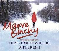 This Year it Will Be Different written by Maeve Binchy performed by Kate Binchy on Cassette (Unabridged)
