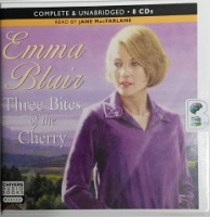 Three Bites of the Cherry written by Emma Blair performed by Jane MacFarlane on CD (Unabridged)