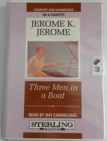 Three Men in a Boat written by Jerome K. Jerome performed by Ian Carmichael on Cassette (Unabridged)