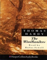 The Woodlanders written by Thomas Hardy performed by Rufus Sewell on Cassette (Abridged)