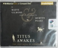 Titus Awakes - The Lost Book of Gormenghast written by Maeve Gilmore and Mervyn Peake performed by Simon Vance on CD (Unabridged)