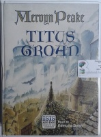 Titus Groan written by Mervyn Peake performed by Edmund Dehn on Cassette (Unabridged)