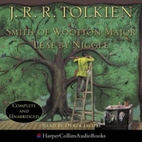 Smith of Wootton Major - Leaf By Niggle written by J.R.R. Tolkien performed by Derek Jacobi on CD (Unabridged)