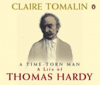 Thomas Hardy The Time-Torn Man written by Claire Tomalin performed by Jill Bacon on CD (Abridged)
