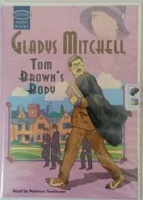 Tom Brown's Body written by Gladys Mitchell performed by Patience Tomlinson on Cassette (Unabridged)
