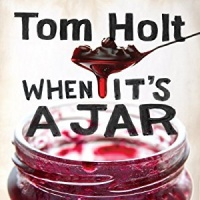 When It's a Jar written by Tom Holt performed by Ray Sawyer on CD (Unabridged)