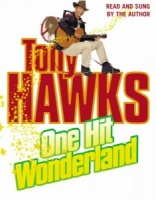 One Hit Wonderland written by Tony Hawks performed by Tony Hawks on Cassette (Abridged)