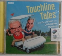 Touchline Tales written by Des Lynam and Christopher Matthew performed by Des Lynam and Christopher Matthew on CD (Unabridged)