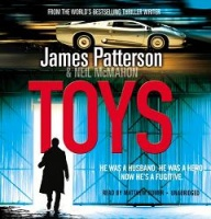Toys written by James Patterson and Neil McMahon performed by Matthew Romer on CD (Unabridged)