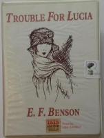 Trouble for Lucia written by E.F. Benson performed by Lisa Daniely on Cassette (Unabridged)