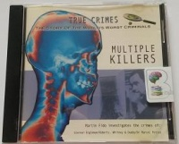 True Crimes - Multiple Killers written by Martin Fido performed by Martin Fido on CD (Abridged)