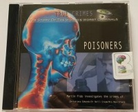 True Crimes - Poisoners written by Martin Fido performed by Martin Fido on CD (Abridged)