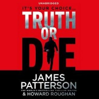 Truth or Die written by James Patterson and Howard Roughan performed by Edoardo Ballerini on CD (Unabridged)