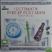 The Ultimate Philip Pullman Audio Collection written by Phillip Pullman performed by Philip Pullman and Full Cast on MP3 CD (Unabridged)