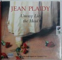 Uneasy Lies the Head written by Jean Plaidy performed by Candida Gubbins on CD (Unabridged)
