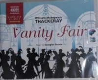 Vanity Fair written by William Makepeace Thackeray performed by Georgina Sutton on CD (Unabridged)