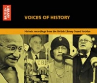 Voices of History written by Key Historical World Figures performed by William Ewart Gladstone, Christabel Pankhurst, Josiah Wedgwood and Mahatma Gandhi on CD (Abridged)