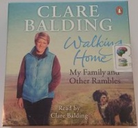 Walking Home - My Family and Other Rambles written by Clare Balding performed by Clare Balding on CD (Unabridged)