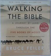Walking The Bible - A Journey by Land Through the Five Books of Moses written by Bruce Feiler performed by Bruce Feiler on CD (Abridged)