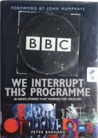We Interrupt This Programme - 20 News Stories that Marked the Century written by Peter Barnard performed by Various BBC Presenters on CD (Abridged)