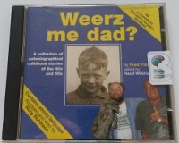 Weerz me dad? written by Fred Pass performed by Rony Robinson on CD (Abridged)