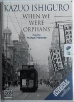When We Were Orphans written by Kazuo Ishiguro performed by Michael Maloney on Cassette (Unabridged)