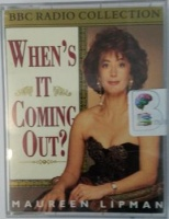 When's It Coming Out? written by Maureen Lipman performed by Maureen Lipman on Cassette (Abridged)