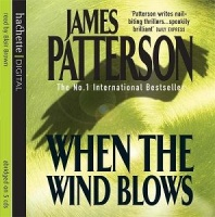 When The Wind Blows written by James Patterson performed by Blair Brown and  on CD (Abridged)