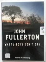 White Boys Don't Cry written by John Fullerton performed by Paul Herzberg on Cassette (Unabridged)