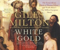 White Gold written by Giles Milton performed by Tim Pigott-Smith on CD (Abridged)
