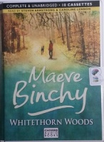 Whitethorn Woods written by Maeve Binchy performed by Steven Armstrong and Caroline Lennon on Cassette (Unabridged)