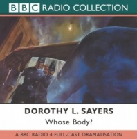 Whose Body? written by Dorothy L. Sayers performed by BBC Full Cast Dramatisation and Ian Carmichael on CD (Abridged)