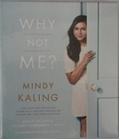 Why Not Me? written by Mindy Kaling performed by Mindy Kaling on CD (Unabridged)