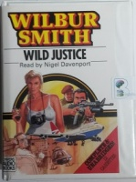 Wild Justice written by Wilbur Smith performed by Nigel Davenport on Cassette (Unabridged)