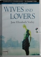 Wives and Lovers written by Jane Elizabeth Varley performed by Phyllida Nash on Cassette (Unabridged)