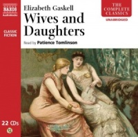 Wives and Daughters written by Elizabeth Gaskell performed by Patience Tomlinson on CD (Unabridged)