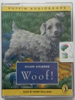 Woof! written by Allan Ahlberg performed by Mark Williams on Cassette (Abridged)