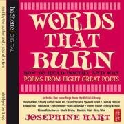 Words that Burn written by Josephine Hart performed by Various Famous Actors on CD (Abridged)