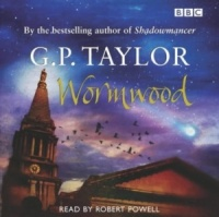 Wormwood written by G.P. Taylor performed by Robert Powell on CD (Abridged)
