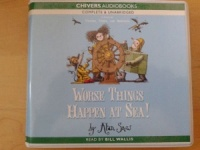 Worse Things Happen at Sea! written by Alan Snow performed by Bill Wallis on CD (Unabridged)
