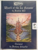 Wrath of the Ice Sorcerer written by Andrew Bill performed by Anthony Schaeffer on Cassette (Unabridged)