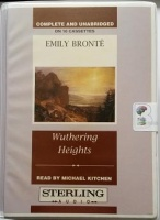 Wuthering Heights written by Emily Bronte performed by Michael Kitchen on Cassette (Unabridged)