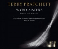 Wyrd Sisters written by Terry Pratchett performed by Tony Robinson on CD (Abridged)