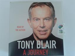 A Journey written by Tony Blair performed by Tony Blair on CD (Unabridged)