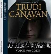 Age of the Five: Book 3 Voice of the Gods written by Trudi Canavan performed by Samantha Bond on CD (Abridged)