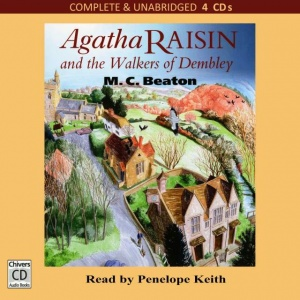 Agatha Raisin and the Walkers of Dembley written by M.C. Beaton performed by Penelope Keith on CD (Unabridged)