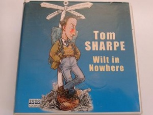 Wilt in Nowhere written by Tom Sharpe performed by Peter Wickham on CD (Unabridged)